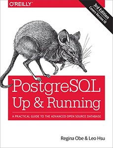 PostgreSQL: Up and Running: A Practical Guide to the Advanced Open Source Database, 3/e (Paperback)-cover