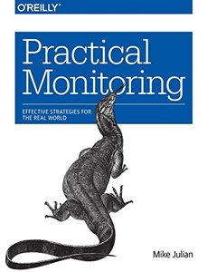 Practical Monitoring: Effective Strategies for the Real World-cover