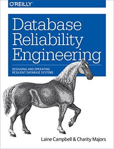 Database Reliability Engineering: Designing and Operating Resilient Database Systems-cover