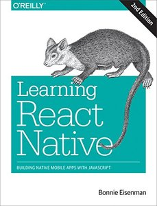 Learning React Native: Building Native Mobile Apps with JavaScript, 2/e-cover