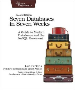Seven Databases in Seven Weeks: A Guide to Modern Databases and the NoSQL Movement-cover