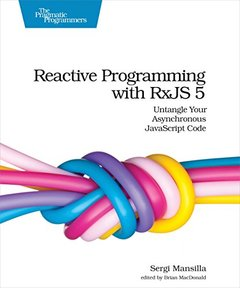 Reactive Programming with RxJS 5: Untangle Your Asynchronous JavaScript Code-cover