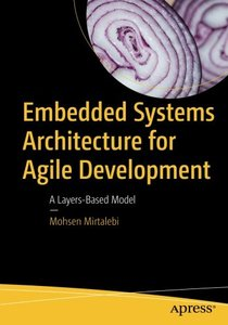 Embedded Systems Architecture for Agile Development: A Layers-Based Model-cover