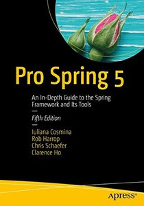Pro Spring 5: An In-Depth Guide to the Spring Framework and Its Tools-cover