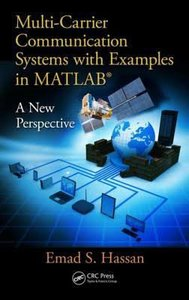 Multi-Carrier Communication Systems with Examples in MATLAB®: A New Perspective-cover