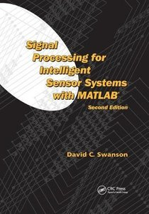 Signal Processing for Intelligent Sensor Systems with MATLAB簧, Second Edition-cover