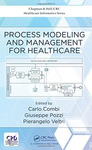 Process Modeling and Management for Healthcare (Chapman & Hall/CRC Healthcare Informatics Series)-cover