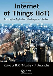 Internet of Things (IoT): Technologies, Applications, Challenges and Solutions-cover