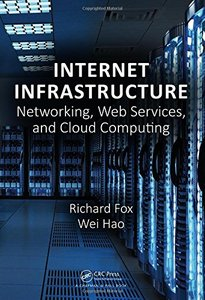 Internet Infrastructure: Networking, Web Services, and Cloud Computing (Hardcover)