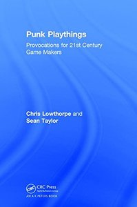 Punk Playthings: Provocations for 21st Century Game Makers-cover