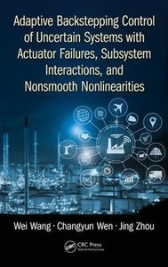 Adaptive Backstepping Control of Uncertain Systems with Actuator Failures, Subsystem Interactions, and Nonsmooth Nonlinearities-cover