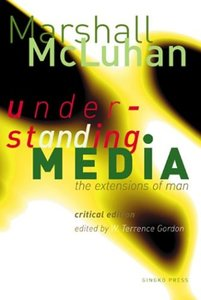 Understanding Media: The Extensions of Man : Critical Edition-cover