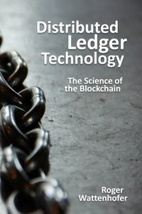 Distributed Ledger Technology: The Science of the Blockchain-cover