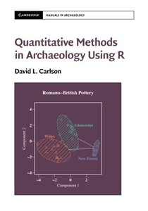 Quantitative Methods in Archaeology Using R (Cambridge Manuals in Archaeology)-cover