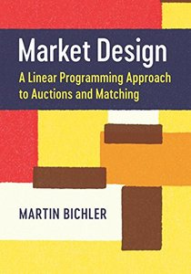 Market Design: A Linear Programming Approach to Auctions and Matching