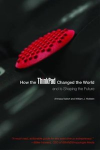 How the ThinkPad Changed the World―and Is Shaping the Future-cover