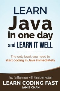 Learn Java in One Day and Learn It Well (Learn Coding Fast) (Volume 4)-cover