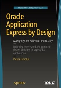 Oracle Application Express by Design: Managing Cost, Schedule, and Quality-cover