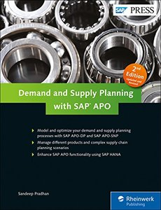 Demand and Supply Planning with SAP APO in SAP SCM (2nd Edition) (SAP PRESS)
