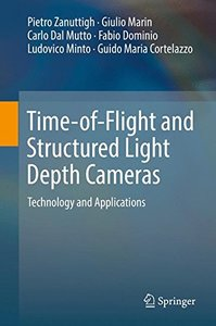 Time-of-Flight and Structured Light Depth Cameras: Technology and Applications-cover