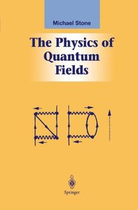 The Physics of Quantum Fields (Graduate Texts in Contemporary Physics)