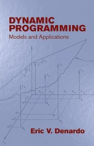 Dynamic Programming: Models and Applications (Dover Books on Computer Science)