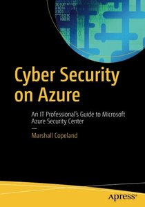 Cyber Security on Azure: An IT Professional?䏭 Guide to Microsoft Azure Security Center-cover