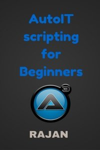 AutoIT Scripting for Beginners-cover