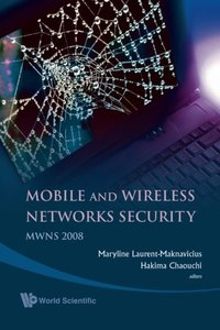 MOBILE AND WIRELESS NETWORKS SECURITY - PROCEEDINGS OF THE MWNS 2008 WORKSHOP-cover