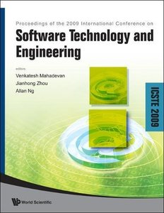 SOFTWARE TECHNOLOGY AND ENGINEERING - PROCEEDINGS OF THE INTERNATIONAL CONFERENCE ON ICSTE 2009