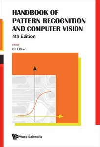 HANDBOOK OF PATTERN RECOGNITION AND COMPUTER VISION (4TH EDITION)