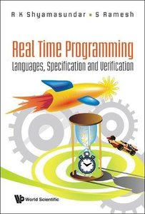REAL TIME PROGRAMMING: LANGUAGES, SPECIFICATION AND VERIFICATION
