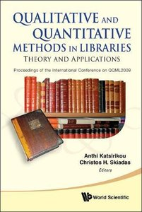 QUALITATIVE AND QUANTITATIVE METHODS IN LIBRARIES: THEORY AND APPLICATION - PROCEEDINGS OF THE INTERNATIONAL CONFERENCE ON QQML2009-cover