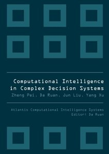 COMPUTATIONAL INTELLIGENCE IN COMPLEX DECISION SYSTEMS-cover
