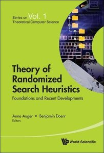 THEORY OF RANDOMIZED SEARCH HEURISTICS: FOUNDATIONS AND RECENT DEVELOPMENTS-cover