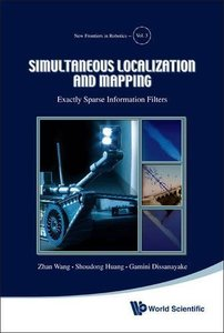 SIMULTANEOUS LOCALIZATION AND MAPPING: EXACTLY SPARSE INFORMATION FILTERS-cover