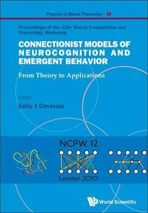 CONNECTIONIST MODELS OF NEUROCOGNITION AND EMERGENT BEHAVIOR: FROM THEORY TO APPLICATIONS - PROCEEDINGS OF THE 12TH NEURAL COMPUTATION AND PSYCHOLOGY WORKSHOP