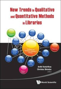NEW TRENDS IN QUALITATIVE AND QUANTITATIVE METHODS IN LIBRARIES: SELECTED PAPERS PRESENTED AT THE 2ND QUALITATIVE AND QUANTITATIVE METHODS IN LIBRARIES - PROCEEDINGS OF THE INTERNATIONAL CONFERENCE ON