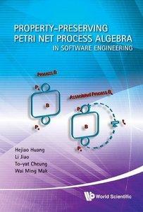 PROPERTY-PRESERVING PETRI NET PROCESS ALGEBRA IN SOFTWARE ENGINEERING