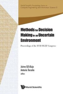 METHODS FOR DECISION MAKING IN AN UNCERTAIN ENVIRONMENT - PROCEEDINGS OF THE XVII SIGEF CONGRESS-cover