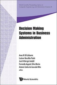 DECISION MAKING SYSTEMS IN BUSINESS ADMINISTRATION - PROCEEDINGS OF THE MS'12 INTERNATIONAL CONFERENCE