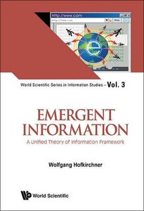 EMERGENT INFORMATION: A UNIFIED THEORY OF INFORMATION FRAMEWORK-cover