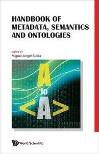 HANDBOOK OF METADATA, SEMANTICS AND ONTOLOGIES-cover