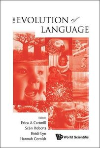 EVOLUTION OF LANGUAGE, THE - PROCEEDINGS OF THE 10TH INTERNATIONAL CONFERENCE (EVOLANG10)-cover