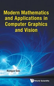 MODERN MATHEMATICS AND APPLICATIONS IN COMPUTER GRAPHICS AND VISION-cover