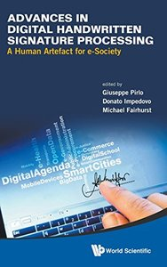 ADVANCES IN DIGITAL HANDWRITTEN SIGNATURE PROCESSING: A HUMAN ARTEFACT FOR E-SOCIETY-cover