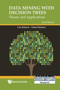 DATA MINING WITH DECISION TREES: THEORY AND APPLICATIONS (2ND EDITION)-cover