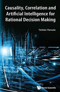 CAUSALITY, CORRELATION AND ARTIFICIAL INTELLIGENCE FOR RATIONAL DECISION MAKING-cover