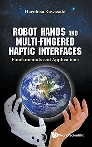 ROBOT HANDS AND MULTI-FINGERED HAPTIC INTERFACES: FUNDAMENTALS AND APPLICATIONS-cover