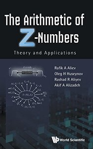 ARITHMETIC OF Z-NUMBERS, THE: THEORY AND APPLICATIONS-cover